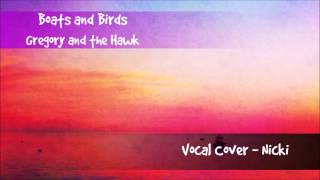 Gregory and the Hawk - Boats and Birds - Vocal Cover