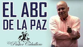 Video Predicas Cristianas | El ABC de la PAZ | Pastor Caballero download MP3, 3GP, MP4, WEBM, AVI, FLV Oktober 2018