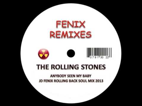 ROLLING STONES   ANYBODY SEEN MY BABY   JD FENIX ROLLING BACK SOUL MIX 2013