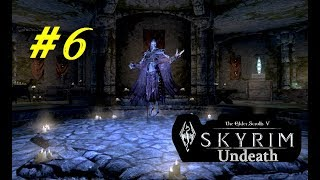 """TES 5. SKYRIM - Undeath (Мод. дополнение) Прохождение #6 """"Я ЛИЧ!"""""""