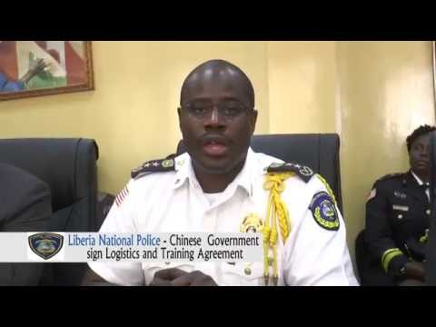 CHINESE GOVERNMENT SIGNS TRAINING AND LOGISTICS AGREEMENT WITH THE LIBERIA  NATIONAL POLICE