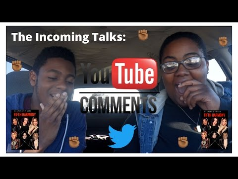 Youtube Comments, Twitter Beef, and Keeping Up With Fifth Harmony