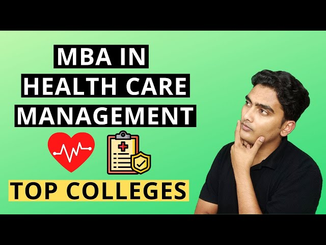 🏥Top MBA Colleges for Health Care Management - Fees, Intake, Placements, Admission Process