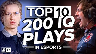 The Top 10 200 IQ Plays in Esports