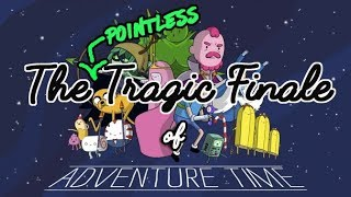 The Unnecessary Tragedy of the Adventure Time Finale