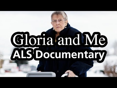 Gloria and Me (ALS Documentary, 2013)