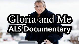 Gloria and Me (ALS Documentary, 2013)