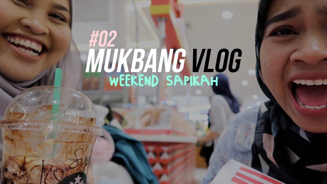MUKBANG VLOG Sapikah #02   Weekend!
