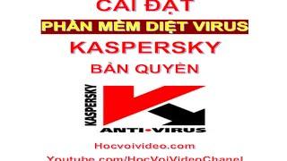 Hướng dẫn cài đặt phần mềm Diệt Virus Kaspersky Bản Quyền