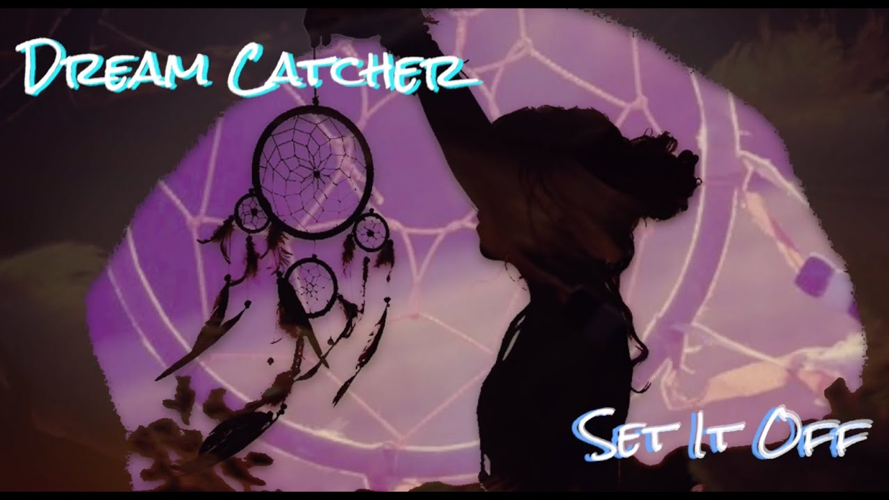 Dream Catcher Set It Off Lyrics Dream Catcher Set It Off Lyrics YouTube 30