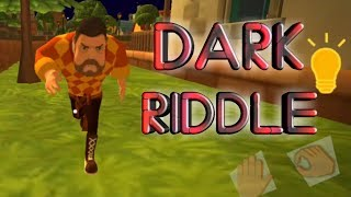 Hello Neighbor For Android? | Dark Riddle
