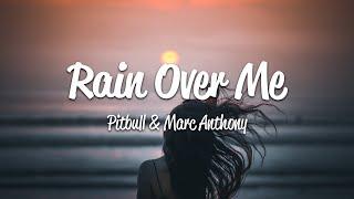 Pitbull - Rain Over Me (Lyrics) ft. Marc Anthony
