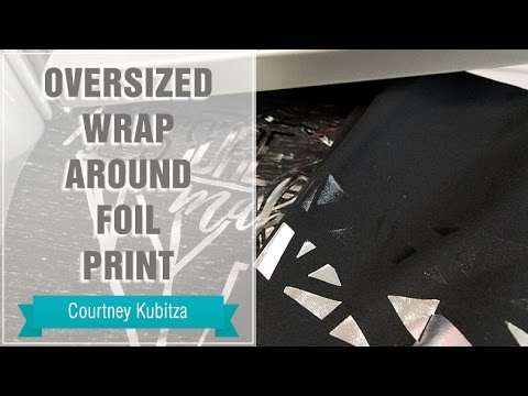 Project Press It: Oversized Wrap Around Foil Print