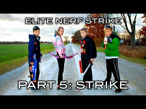 Elite Nerf Strike - Part 5 of 5: Strike | FINALE!