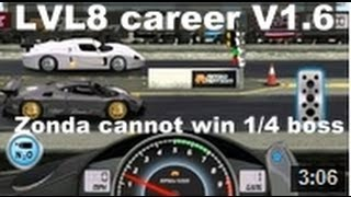 Repeat youtube video Drag Racing level 8 career Pagani Zonda R with 1 tune setup V1.6 (CANNOT WIN BOSS RACE)