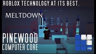 Roblox Pinewood Computer Core - Meltdown #1