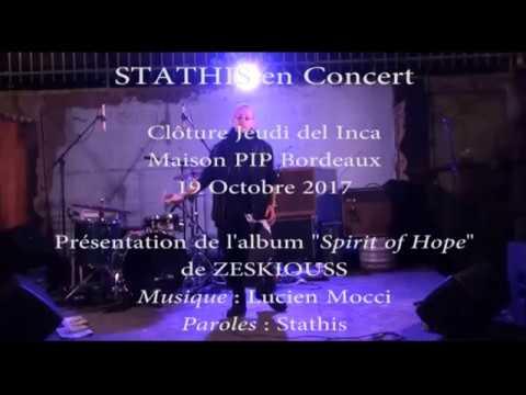 """STATHIS - Concert Maison PIP - 19 Octobre 2017 - Promotion de l'album  """"Spirit of Hope"""" de Zeskiouss"""