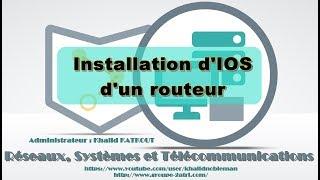 Installation d'IOS d'un routeur (KHALID KATKOUT)