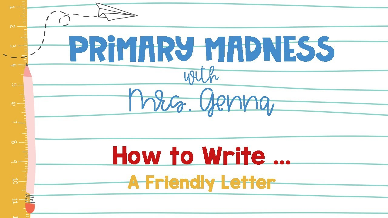 How to Write A Friendly Letter - For Kids