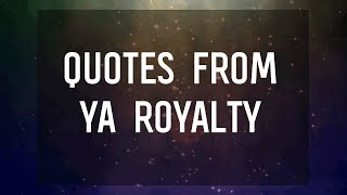 Notable And Famous Royalty Quotes