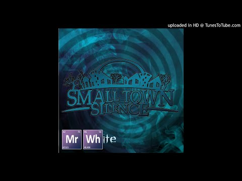 Small Town Silence- 'Mr White'