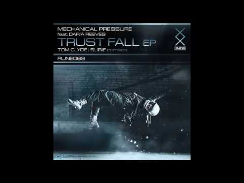 Mechanical Pressure Feat. Daria Reeves - Trust Fall (Tom Clyde Remix)