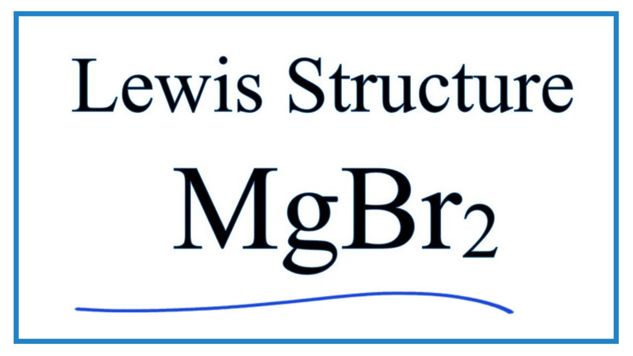 How To Draw The Lewis Dot Structure For Mgbr2  Magnesium Bromide
