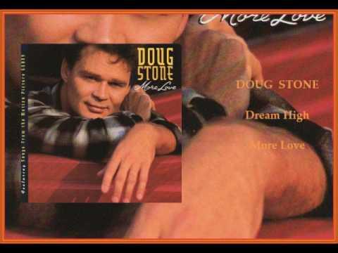 Doug Stone - Dream High