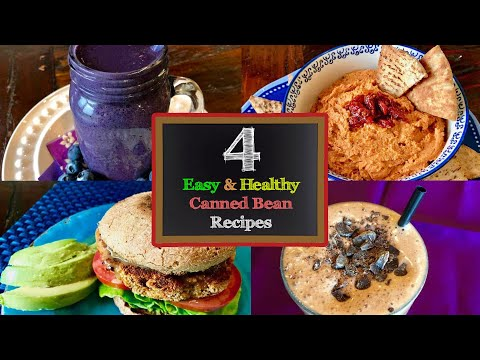 4 Easy & Healthy Canned Bean Recipes!
