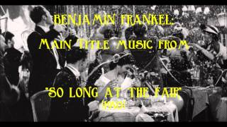 "Benjamin Frankel: music from ""So Long at the Fair"" (1950)"