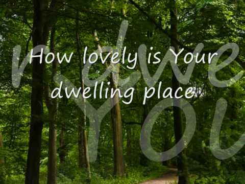 how lovely is your dwelling place.wmv