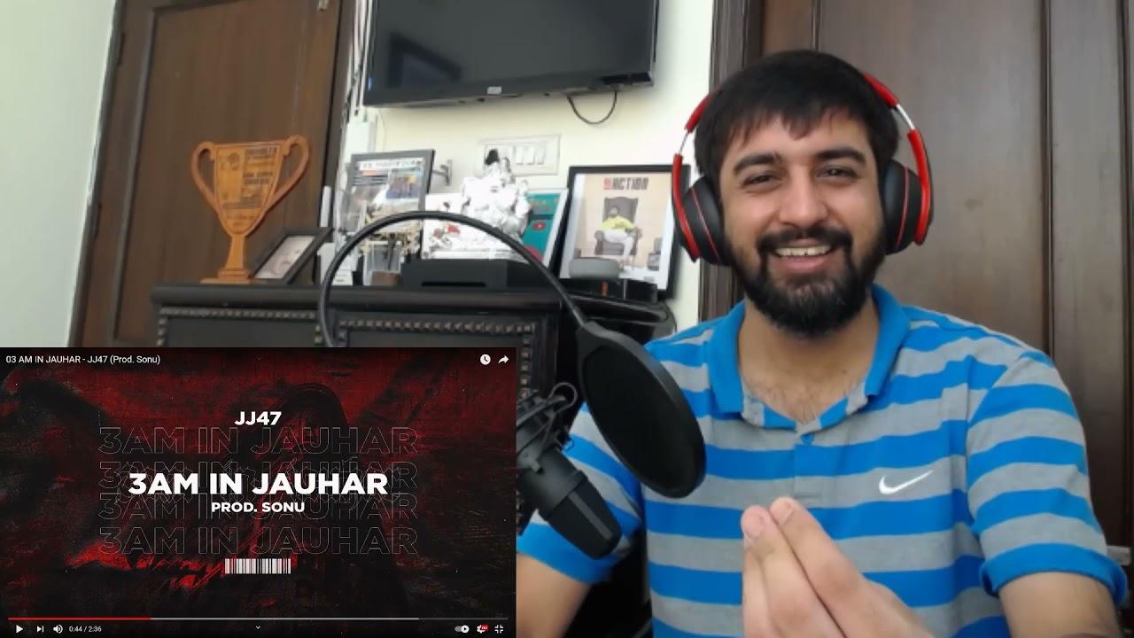 JJ47 - A BORN POET!! | JJ47 - 03 AM IN JAUHAR | #KatReactTrain | Reaction
