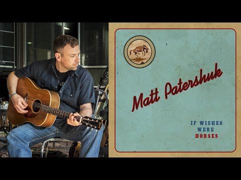 """The Making of """"If Wishes Were Horses"""" - Matt Patershuk"""
