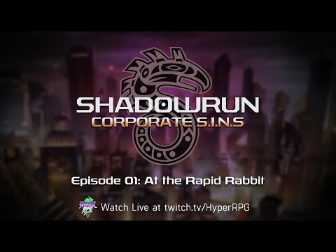 PILOT | 1| At the Rapid Rabbit | Shadowrun: Corporate SINs