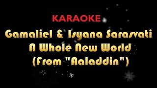 Gamaliel, Isyana Sarasvati - A Whole New World (Aladdin) KARAOKE NO VOCAL
