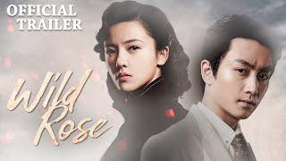 ✨Release Today✨ Wild Rose | Official Trailer (Chen Xiao, Yang Zishan)