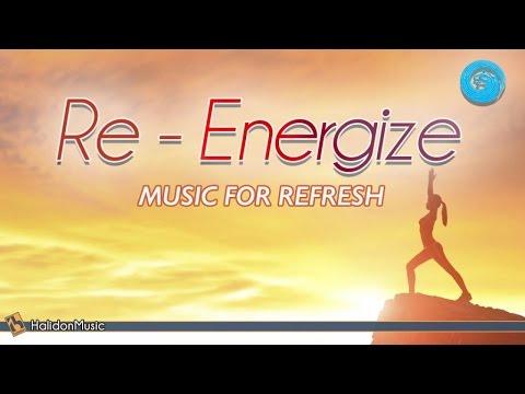 Relaxing Music - Re-Energize | Instrumental Music, Morning Music