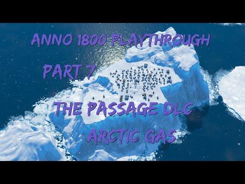 "Anno 1800 Playthrough ""Part 7"" Arctic Gas"