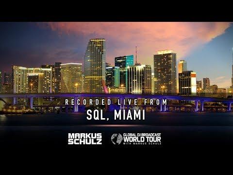 Global DJ Broadcast: Markus Schulz World Tour Miami 2018