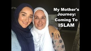 My Mother's Reversion Story: Coming to ISLAM