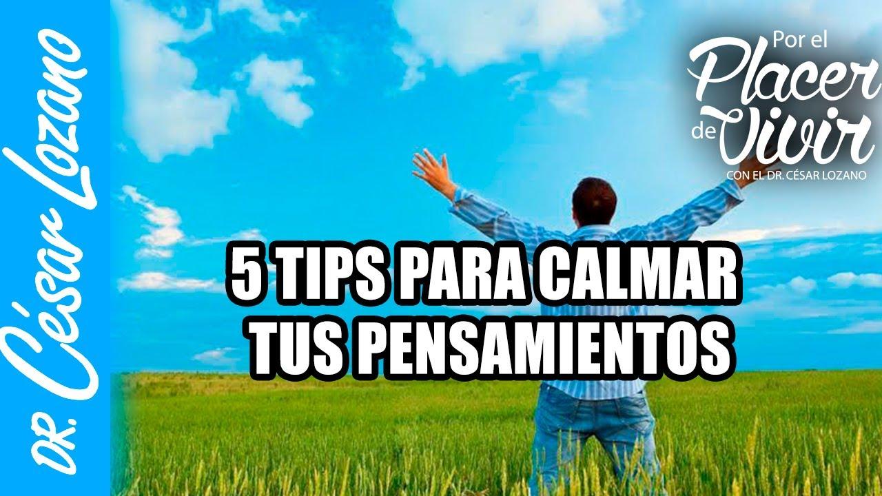 5 claves para calmar y elegir mejor tus pensamientos | Por el Placer de Vivir .