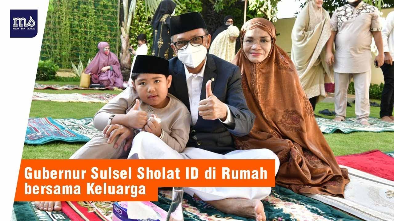 Gubernur Sulsel dan Keluarga Salat Idul Fitri di Kediaman ...