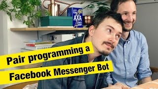 Pair Programming a Facebook Messenger Bot - FunFunFunction #28