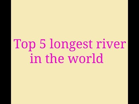 Top Longest River In The World YouTube - Top five longest rivers in the world
