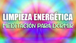 MEDITACIÓN GUIADA PARA DORMIR | LIMPIEZA ENERGÉTICA | CHAKRAS Y AFIRMACIONES | SUEÑO FELIZ ❤EASY ZEN