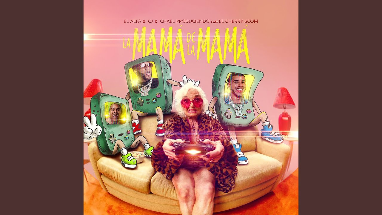 La Mamá de la Mamá (feat. El Cherry Scom)