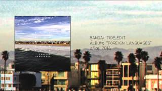"Tide;Edit - ""Foreign Languages"" [Full LP] (2014)"