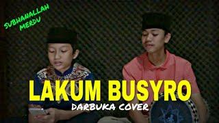 Download lagu SUBHANALLAH LAKUM BUSYRO DARBUKA COVER MERDU MP3