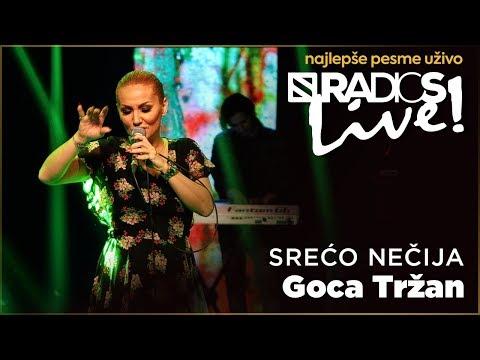 Goca Trzan -  Sreco necija RADIO S LIVE