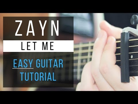 Let Me Guitar Tutorial - Zayn - Easy Chords & Free Tabs!